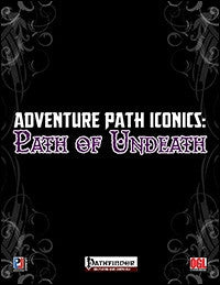 Adventure Path Iconics: Path of Undeath (PFRPG)