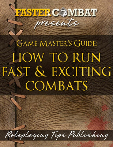 Faster Combat: the Game Master's Guide to Running Sleek & Exciting Combats