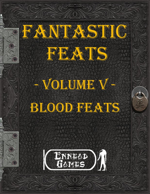 Fantastic Feats Volume 5 - Blood Feats