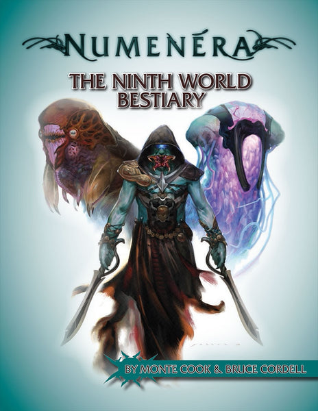 Numenera The Ninth World Bestiary by Monte Cook & Bruce Cordell