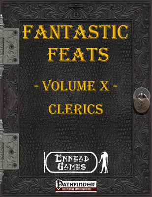 Fantastic Feats Volume 10 - Clerics
