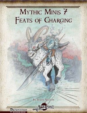 Mythic Minis 7: Feats of Charging