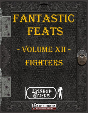 Fantastic Feats Volume 12 - Fighters