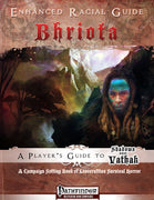 Enhanced Racial Guide: Bhriota