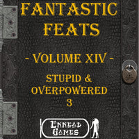 Fantastic Feats Volume 14 - Stupid & Overpowered 3