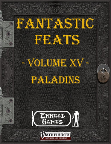 Fantastic Feats Volume 15 - Paladins