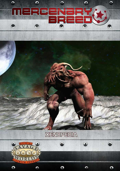 Mercenary Breed: Xenopedia (Savage Worlds)
