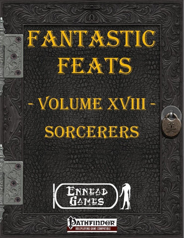 Fantastic Feats Volume 18 - Sorcerers