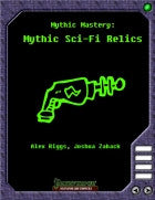 Mythic Mastery - Mythic Sci Fi Relics