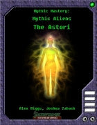Mythic Mastery - Mythic Aliens - The Astori