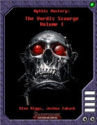 Mythic Mastery - The Vordis Scourge Volume I