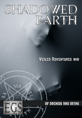 Shadowed Earth Veiled Adventures #01: Of Orchids and Oaths (EGS)