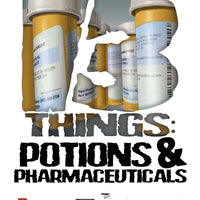 13 Things: Potions and Pharmaceuticals
