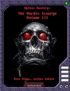 Mythic Mastery - The Vordis Scourge Volume III