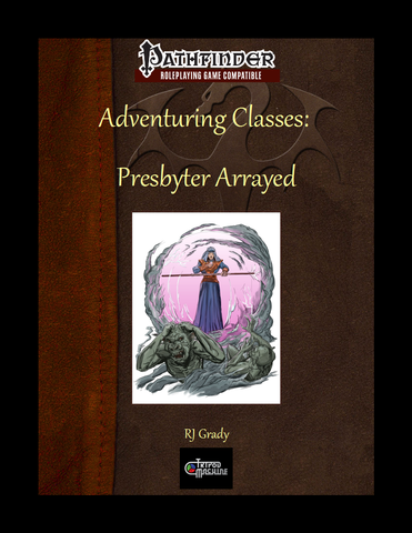 Adventuring Classes: Presbyter Arrayed