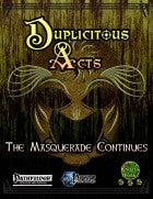 Duplicitous Acts: The Masquerade Continues