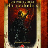 Legendary Villains: Antipaladins