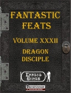 Fantastic Feats XXXII - Dragon Disciple
