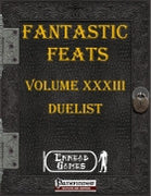 Fantastic Feats Volume XXXIII - Duelist