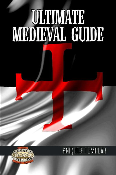 Ultimate Knights Templar Guide (Savage Worlds)