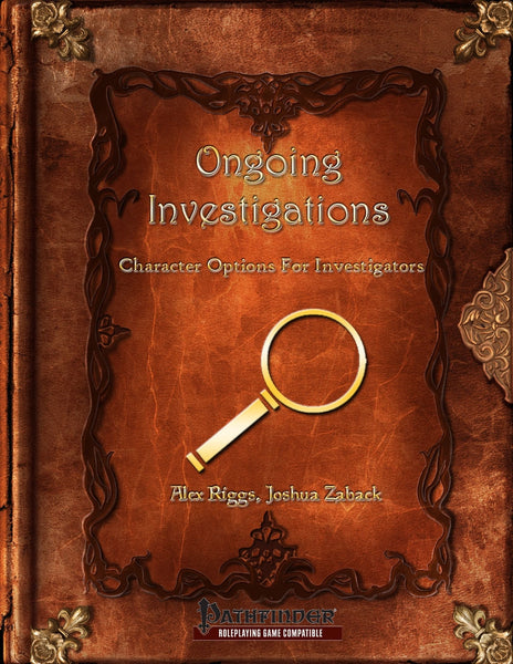 Ongoing Investigations - Character Options For Investigators (PFRPG)