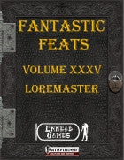 Fantastic Feats Volume XXXV - Loremaster