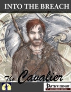 Into The Breach: The Cavalier