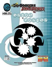 Do-Gooders & Daredevils: Gears & Grease