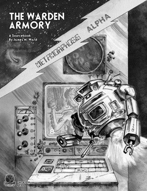Metamorphosis Alpha - The Warden Armory - A Sourcebook by James M. Ward
