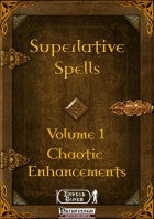 Superlative Spells Volume 1 - Chaotic Enhancements
