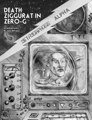 Metamorphosis Alpha - Death Ziggurat in Zero-G - An Adventure by Jobe Bittman
