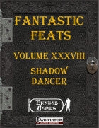 Fantastic Feats Volume XXXVIII - Shadow Dancer