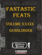 Fantastic Feats Volume XXXIX - Gunslinger