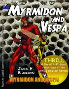 Super Powered Legends: Myrmidon and Vespa