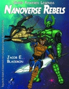 Super Powered Legends: Nanoverse Rebels