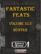 Fantastic Feats Volume XLV - Hunter
