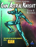Super Powered Legends: Gan the Astral Knight