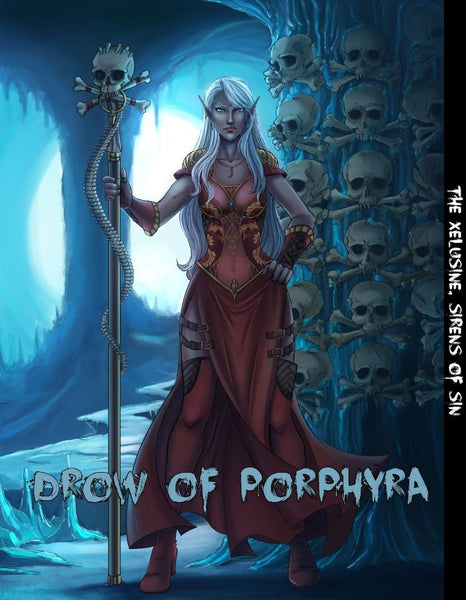 Drow of Porphya - Xelusine, Sirens of Sin