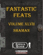Fantastic Feats Volume 47 - Shaman