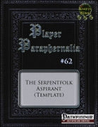 Player Paraphernalia #62 The Serpentfolk Aspirant