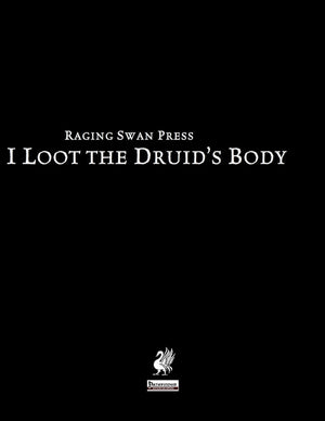 I Loot the Druid's Body