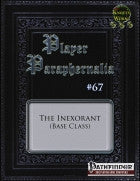 Player Paraphernalia #67 The Inexorant (Base Class)