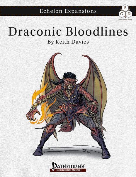 Echelon Explorations: Draconic Bloodlines