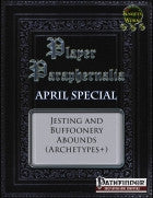 Player Paraphernalia April Special: Jesting and Buffoonery Abounds