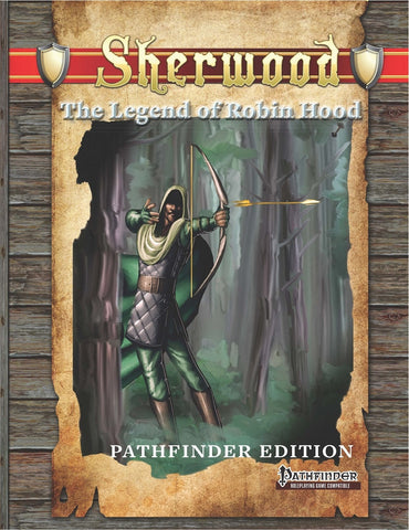 Sherwood: The Legend of Robin Hood (Pathfinder Edition)