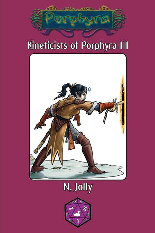 Kineticists of Porphyra III