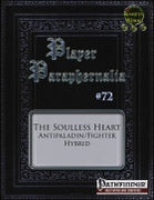 Player Paraphernalia #72 The Soulless Heart (Hybrid Class)