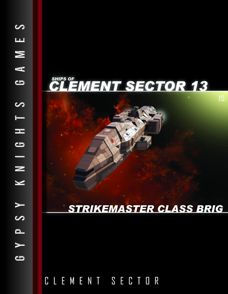 Ships of Clement Sector 13: Strikemaster-Class Brig 2nd edition (OGL Version)