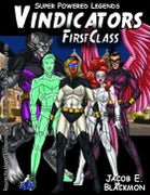 Super Powered Legends: Vindicators: First Class
