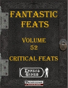 Fantastic Feats Volume 52 - Critical Feats